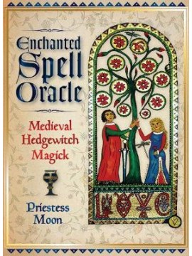 Enchanted Spell Oracle : Medieval Hedgewitch Magick by Priestess Moon