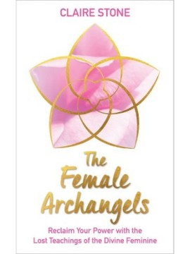 The Female Archangels by Claire Stone