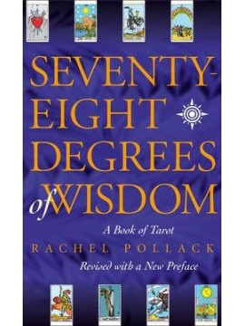 Seventy Eight Degrees of Wisdom by Rachel Pollack
