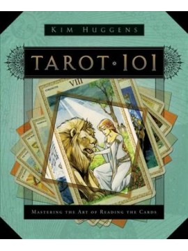 Tarot 101 : Mastering the Art of Reading the Cards by Kim Huggens