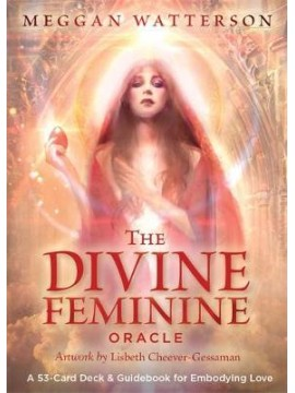 The Divine Feminine Oracle : A 53-Card Deck & Guidebook for Embodying Love by Meggan Watterson