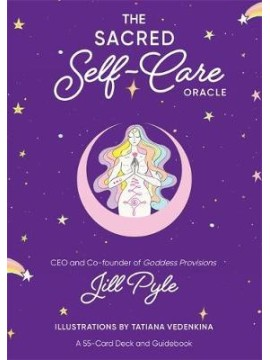 The Sacred Self-Care Oracle : A 55-Card Deck and Guidebook by Jillian Pyle