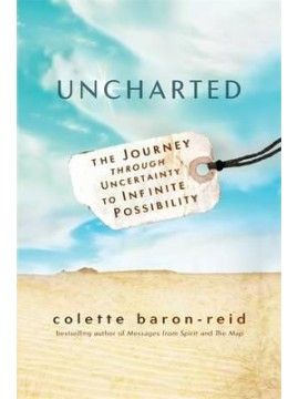 Uncharted : The Journey through Uncertainty to Infinite Possibility by Colette Baron-Reid