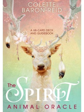 The Spirit Animal Oracle : A 68-Card Deck and Guidebook by Colette Baron-Reid