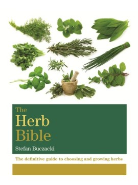 The Herb Bible : The definitive guide to choosing and growing herbs by Stefan Buczacki